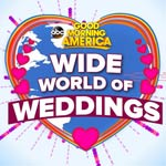 Good Morning America Wide World of Weddings