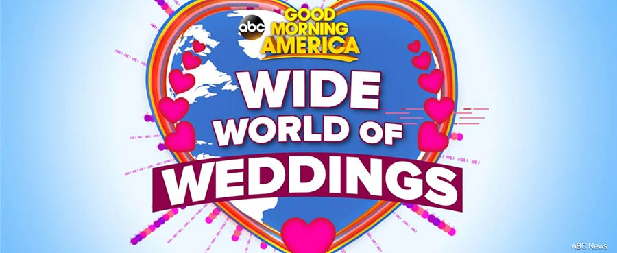 Good Morning America's Wide World of Weddings