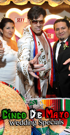 >Cinco De Mayo with Elvis Wedding Package
