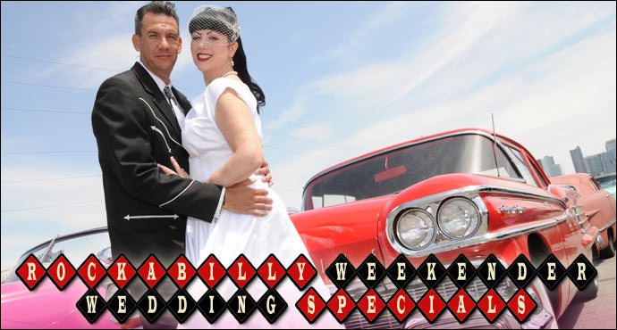 Rockabilly Weekender Wedding Specials from Viva Las Vegas Weddings